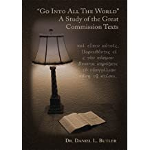 """Go Into All the World""  A Study of the Great Commission Texts (English Edition)"