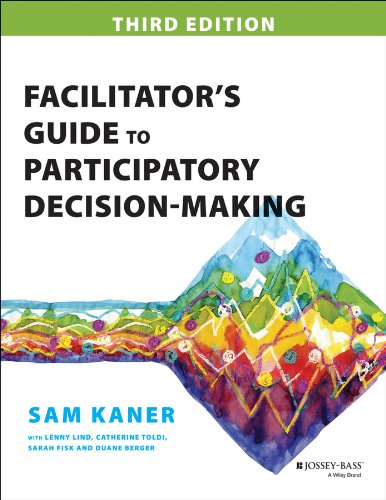 Facilitator's Guide to Participatory Decision-Making (Jossey-bass Business & Management Series)