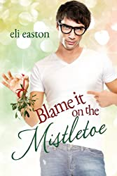 Blame It On The Mistletoe (English Edition)