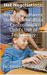 Net Negotiations:: What Every Parent Should Know about Controlling a Child's Use of Technology
