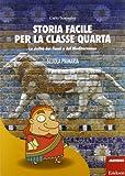 Scarica Libro Storia facile per la classe quarta La civilta dei fiumi e del Mediterraneo (PDF,EPUB,MOBI) Online Italiano Gratis