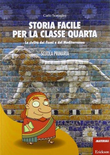 Storia facile per la classe quarta. La civilt dei fiumi e del Mediterraneo