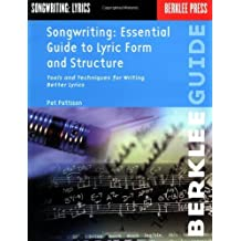 Songwriting: Essential Guide to Lyric Form and Structure: Tools and Techniques for Writing Better Lyrics (Songwriting Guides) by Pat Pattison (1991-12-01)