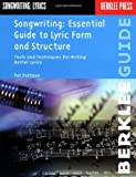 Essential Guide to Lyric Form and Structure: Tools and Techniques for Writing Better Lyrics by Pat Pattison (1991-12-31)