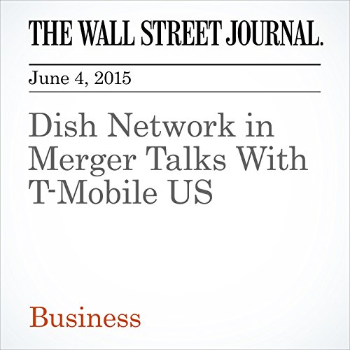 Dish Network in Merger Talks With T-Mobile US T-mobile Business