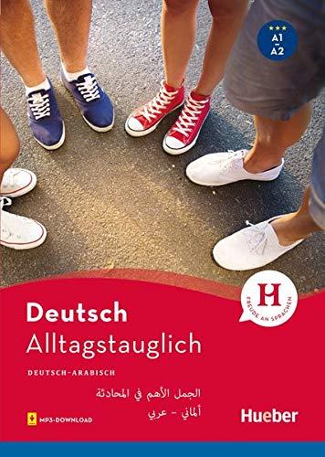 Alltagstauglich Deutsch: الجمل الأهم �ي المحادثة / Buch mit MP3-Download
