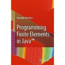 Programming Finite Elements in Java by Gennadiy Nikishkov (2010-02-04)