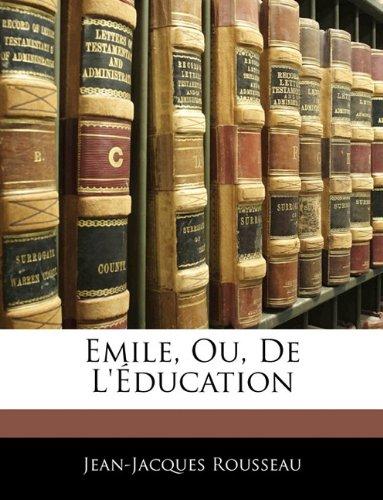 Emile, Ou, De L'éducation