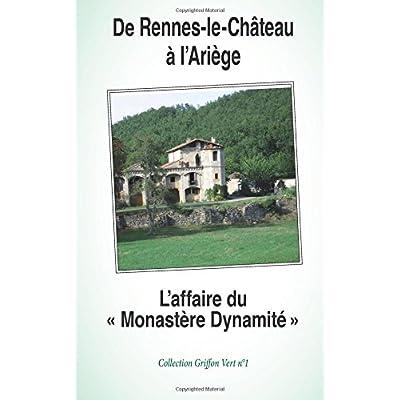 De Rennes-le-Château à l'Ariège : L'Affaire du 'Monastère Dynamité'