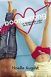 Boomerang. La trayectoria curva de tu boca a la mía par Noelle August
