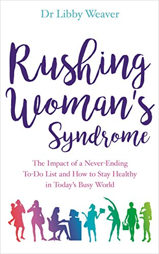 Rushing womans syndrome the impact of a never ending to do list rushing womans syndrome the impact of a never ending to do list and fandeluxe PDF