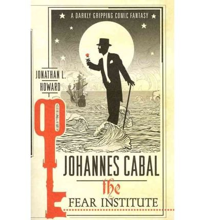 [Johannes Cabal: The Fear Institute] (By: Jonathan L. Howard) [published: February, 2012]