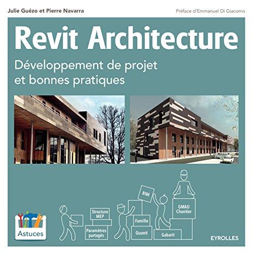 Revit Architecture: Développement de projet et bonnes pratiques.