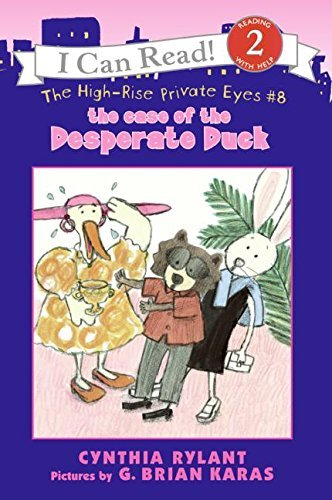 The High-Rise Private Eyes #8: The Case of the Desperate Duck (I Can Read Level 2) by Cynthia Rylant (2006-10-31)