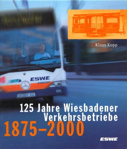 125 Jahre Wiesbadener Verkehrsbetriebe 1875-2000