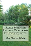 Early Morning Revival Challenge: 90 Day Bible Study (With Journaling, Prayer, Reading Psalms and Proverbs, and Quotes from Ministers.)