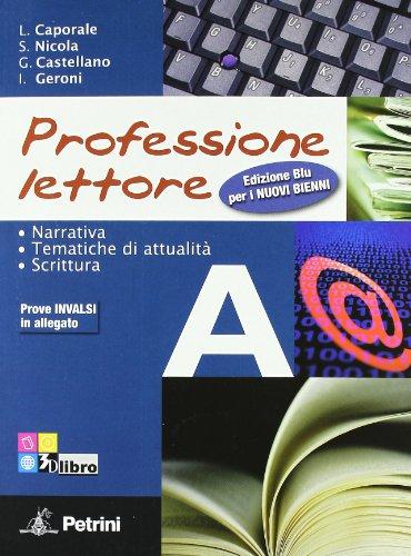 Professione lettore. Ediz. blu. Per le Scuole superiori. Con espansione online: PROF.LETTORE BLU A+LETT+INV: 1