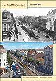 Zeitsprünge Berlin-Weißensee: Der Vergleich der schönsten Bildpaare aus den letzten 100 Jahren zeigt Wandel und Kontinuität im Kiez – der regionale Bestseller in Neuauflage