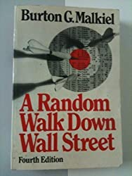 A Random Walk Down Wall Street, Fourth Edition 1985 by Burton G. Malkiel (1985-09-11)