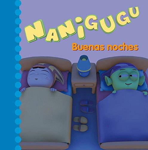 Nanigugu. Buenas Noches por Varios autores