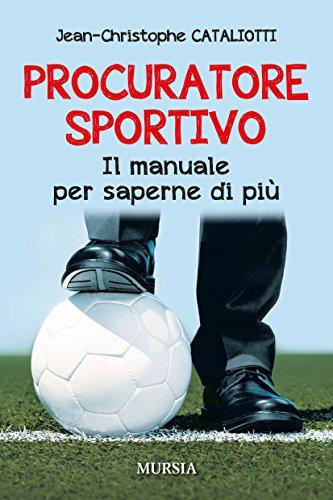 Procuratore sportivo. Il manuale per saperne di più