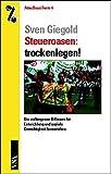 Image de Steueroasen: trockenlegen!: Die verborgenen Billionen für Entwicklung und soziale Gerechtigkeit heranziehen (AttacBasis Texte)
