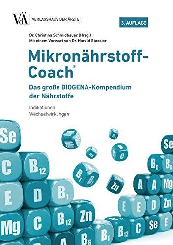 Mikronährstoff-Coach: Das große BIOGENA-Kompendium der Nährstoffe