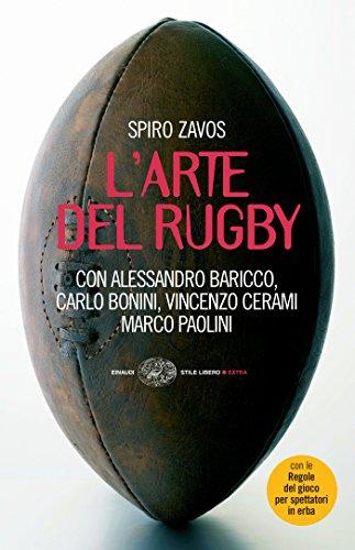L'arte del rugby (Einaudi. Stile libero extra) di Spiro Zavos
