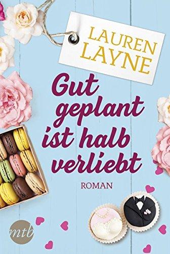 Buchseite und Rezensionen zu 'Gut geplant ist halb verliebt' von Lauren Layne
