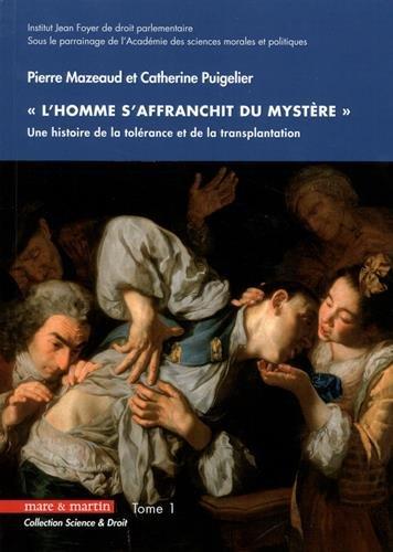 « L'Homme s'affranchit du mystère »: Une histoire de la tolérance et de la transplantation.
