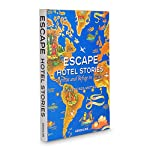 Escape Hotel Stories - Retreat and Refuge in Nature de Francisca Matteoli