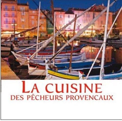 Cuisine des Pecheurs Provencaux et Azureens (la) par Collectif