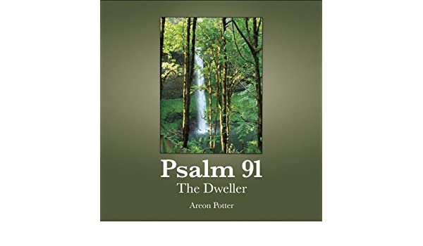 Psalm 91: The Dweller (Audio Download): Amazon in: Areon Potter