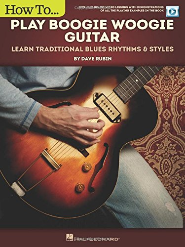 How to Play Boogie Woogie Guitar: Learn Traditional Blues Rhythms & Styles Includes Online Video Le por Dave Rubin