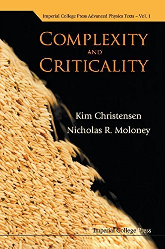 Complexity and Criticality (Advanced Physics Texts) by Kim Christensen (2005-10-04)
