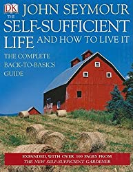 (The Self-Sufficient Life and How to Live It) By John Seymour (Author) Hardcover on (Aug , 2009)