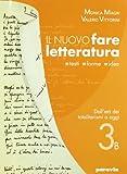 Nuovo fare letteratura. Vol. 3B: Dall' età dei totalitarismi ad oggi. Per le Scuole superiori. Con espansione online