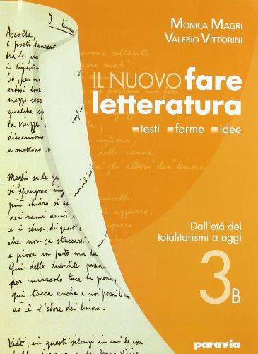 Nuovo fare letteratura. Vol. 3B: Dall' et dei totalitarismi ad oggi. Con espansione online. Per le Scuole superiori