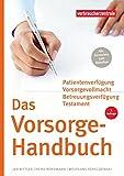 Das Vorsorge-Handbuch: Das Handbuch für Ihre persönlichen Daten,Verträge und Verfügungen