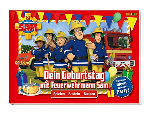 feuerwehrmann sam geburtstag et Feuerwehrmann Sam: Dein Geburtstag mit Feuerwehrmann Sam - Brandheiße Ideen für deine Party: Spielen, Basteln, Backen