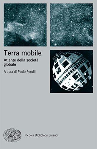 Terra mobile: Atlante della societ globale (Piccola biblioteca Einaudi. Nuova serie Vol. 618)