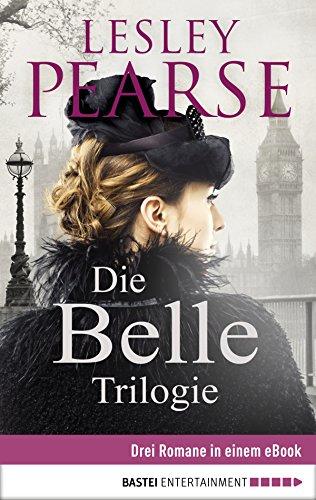 Die Belle Trilogie: Drei Romane in einem eBook