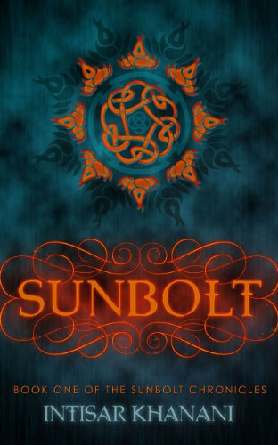 Sunbolt (The Sunbolt Chronicles Book 1) by Intisar Khanani