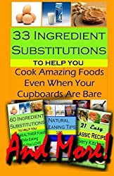 33 Ingredient Substitutions: to Help You Cook Amazing Foods Even When Your Cupboards Are Bare by Christina Jones (2013-03-02)