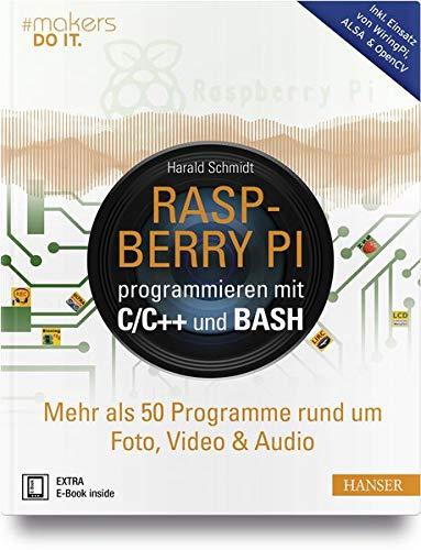 Raspberry Pi programmieren mit C/C++ und Bash: Mehr als 50 Programme rund um Foto, Video & Audio. Inkl. Einsatz von WiringPi, ALSA & OpenCV (#makers DO IT) (Buch Audio-programmierung)