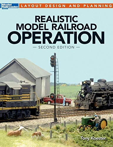 Realistic Model Railroad Operation, Second Edition (Layout Design and Planning) por Tony Koester