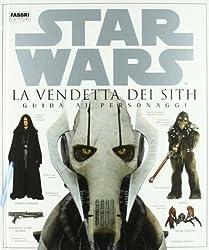La vendetta dei Sith. Star Wars. Guida ai personaggi