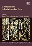 Comparative Administrative Law (Research Handbooks in Comparative Law series) by Susan Rose-Ackerman (2011-11-30)