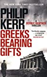 Greeks Bearing Gifts - Bernie Gunther Thriller 13