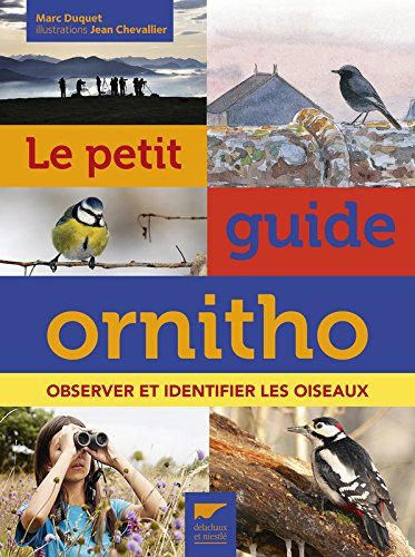 Le Petit guide ornitho. Observer et identifier les oiseaux par Marc Duquet